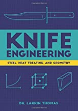 Knife Engineering: Steel, Heat Treating, and Geometry PDF