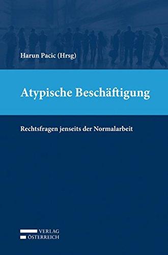 Atypische Beschäftigung: Rechtsfragen jenseits der Normalarbeit