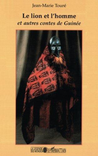 Le lion et l'homme: Et autres contes de Guinée