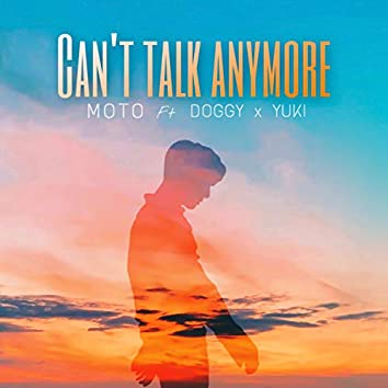 Can't Talk Anymore