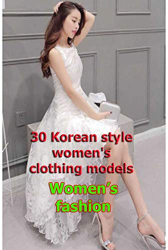 30 Korean style women's clothing models: Women's fashion (English Edition)