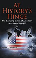 At History's Hinge: The Swinging Gates of American and Global Politics