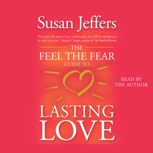 The Feel the Fear Guide to Lasting Love audiobook cover art