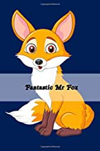 Fantastic Mr Fox: Lined Notebook, Journaling, Blank Notebook Journal, Doodling or Sketching: Perfect Inexpensive Christmas Gift, 120 Page,Professionally Designed (6x9) funny foxes Cover