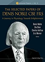The Selected Papers of Denis Nobile CBE FRS (ICP Selected Papers)
