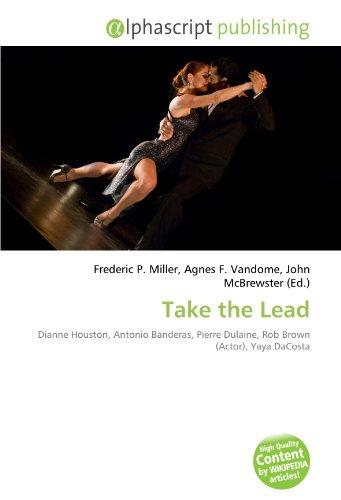 Take the Lead: Dianne Houston, Antonio Banderas, Pierre Dulaine, Rob Brown (Actor), Yaya DaCosta