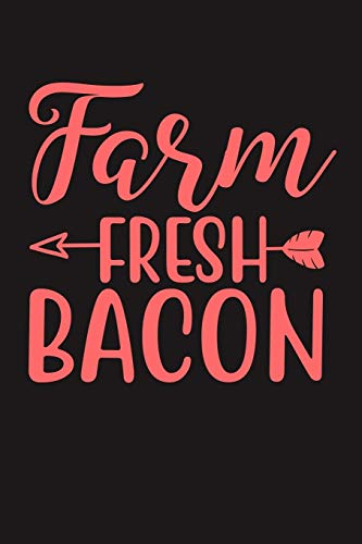 Farm Fresh Bacon: 100 Pages 6'' x 9'' Lined Writing Paper | Best Gift For Cooking Lover