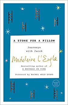 A Stone for a Pillow: Journeys with Jacob (The Genesis Trilogy Book 2) by [Madeleine L'Engle, Rachel Held Evans, Lindsay Lackey]