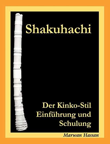 Shakuhachi: Der Kinko-Stil. Einführung und Schulung