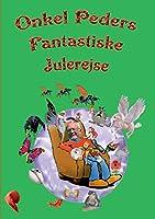 Onkel Peders Fantastiske Julerejse: Årets sjoveste julekalender