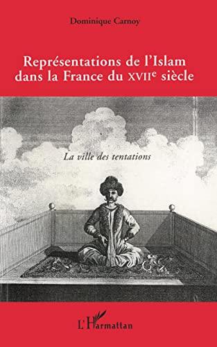 Représentations de l'islam dans la France du XVIIe siècle: La ville des tentations