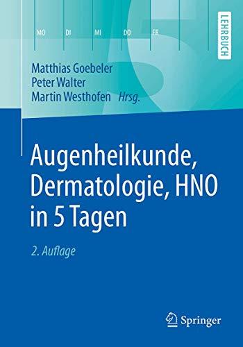 Augenheilkunde, Dermatologie, HNO in 5 Tagen (Springer-Lehrbuch)