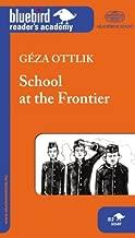 School at the Frontier (Bluebird Reader's Academy Book 5)