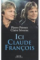 Ici Claude François Broché