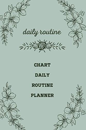 daily routine chart daily routine planner: simple planner 2021-2022 for women & men