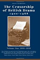 The Censorship of British Drama, 1900-1968: 1900-1932 (Exeter Performance Studies)
