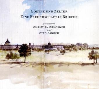 Goethe und Zelter: Eine Freundschaft in Briefen