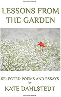 Lessons From the Garden: Selected Poems and Essays