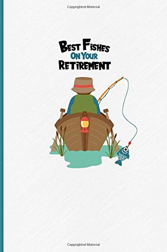 Best Fishes On Your Retirement: A Funny Fishing Notebook