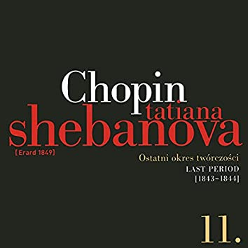 Fryderyk Chopin: Solo Works and with Orchestra 11 - Last Period (1843-1844)