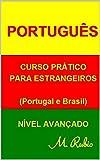 PORTUGUÊS: CURSO PRÁTICO - NÍVEL AVANÇADO (PORTUGUÊS CURSO PRÁTICO Livro 2) (Portuguese Edition)