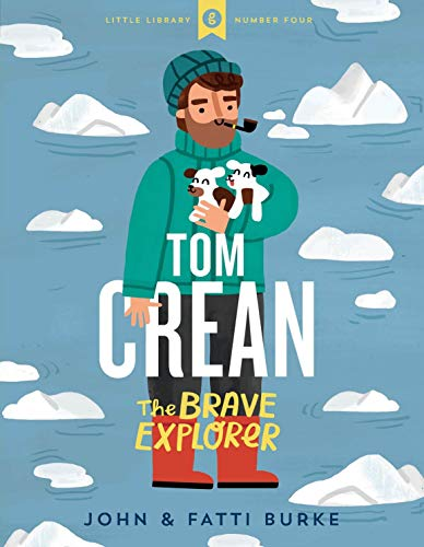 Tom Crean - The Brave Explorer (Little Library)
