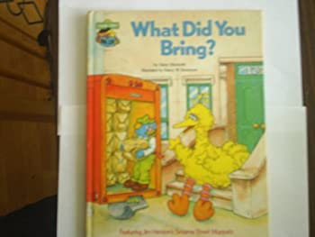 What Did You Bring?: Featuring Jim Henson's Sesame Street Muppets - Book  of the Sesame Street Book Club