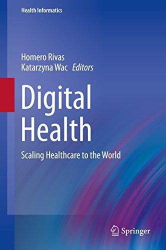 Digital Health: Scaling Healthcare to the World (Health Informatics) (English Edition)