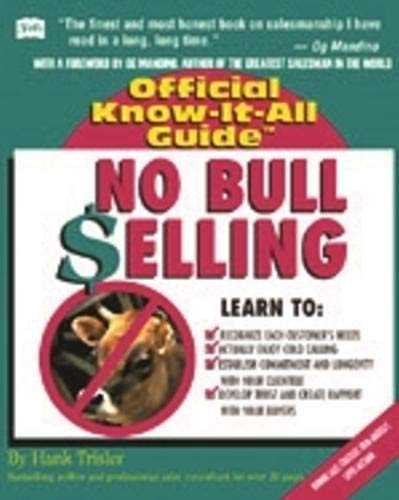 No Bull Selling: Creative Sales Techniques (Fell's Official Know-It-All Guides (Paperback))