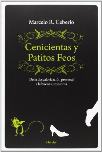 Cenicientas y patitos feos: De la desvalorización personal a la buena autoestima (Spanish Edition)