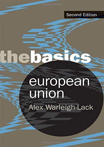 European Union: The Basics (Basics (Routledge))