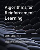 Algorithms for Reinforcement Learning (Synthesis Lectures on Artificial Intelligence and Machine Learning, Band 9)
