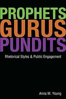 Prophets, Gurus, and Pundits: Rhetorical Styles and Public Engagement