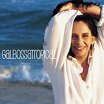 Gal Bossa Tropical