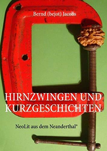 Hirnzwingen und Kurzgeschichten: NeoLit aus dem Neanderthal®
