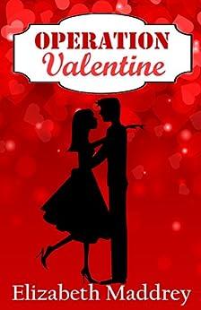 Operation Valentine (Operation Romance Book 2) by [Elizabeth Maddrey]