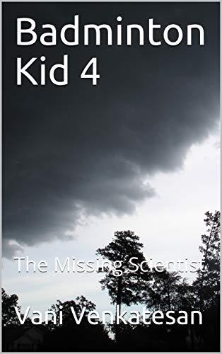 Badminton Kid 4: The Missing Scientist (English Edition)