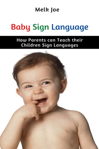 Baby Sign Language: How Parents can Teach their Children Sign Languages