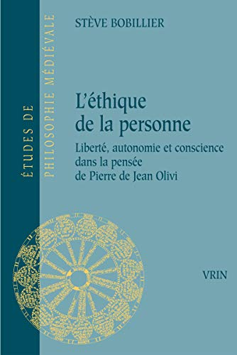 Éthique de la personne (L'): Liberté, autonomie et conscience dans la pensée de Pierre de Jean Olivi