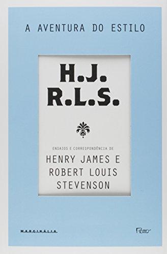 A aventura do estilo: Ensaios e correspondência de Henry James e Robert Louis Stevenson
