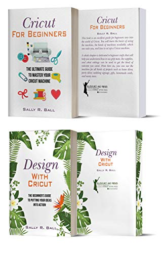 The Beginner Cricut Collection: Design Ideas And Tips For Beginners (2 Manuscripts In A Book)