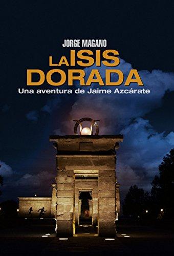 LA ISIS DORADA (Aventuras de Jaime Azcárate nº 1)