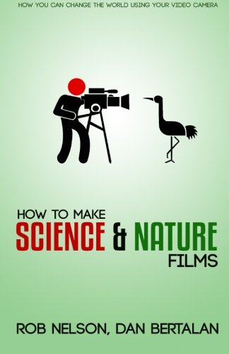 Compare Textbook Prices for How to Make Science and Nature Films: A guide for emerging documentary filmmakers 1 Edition ISBN 9781514679586 by Nelson, Rob P,Bertalan, Dan