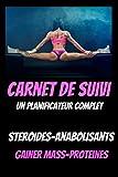 Carnet de suivi anabolisant-steroide-prise de muscle-steroide musculation-livre bodybuilding-deca durabolin-prise de masse: Carnet de suivi des prises ... lation-testosterone-dianabol-dopage-proteines