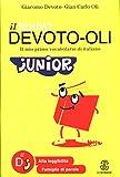 Il nuovo Devoto-Oli junior. Il mio primo vocabolario di italiano. Ediz. ad alta leggibilità...