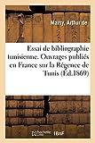 Essai de Bibliographie Tunisienne (Généralités) (French Edition)