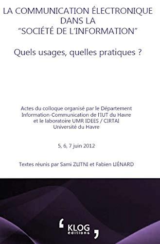 """La communication électronique dans la """"société de l'information"""" : quels usages, quelles pratiques ? (French Edition)"""