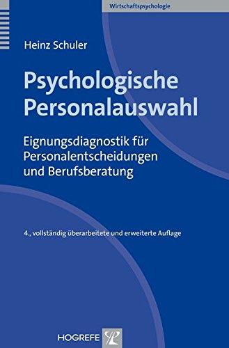 Psychologische Personalauswahl: Eignungsdiagnostik für Personalentscheidungen und Berufsberatung (Wirtschaftspsychologie)