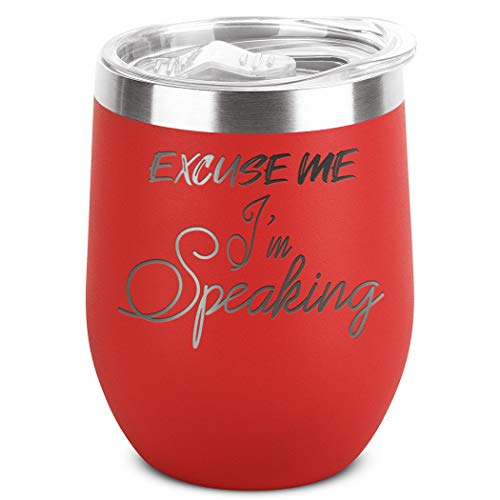 Shop4Ever Excuse Me I'm Speaking Engraved Insulated Stainless Steel Wine Tumbler with Lid (Red)