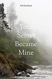 Your Secret Became Mine